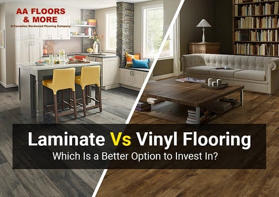 Laminate Vs Vinyl Flooring Which Is a Better Option to Invest In