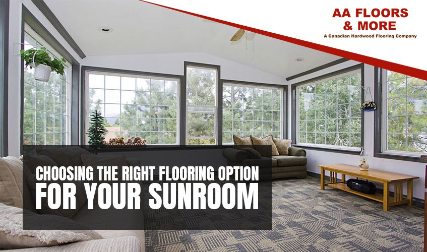 Choosing the Right Flooring Option for Your Sunroom