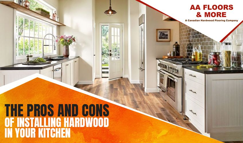 The Pros and Cons of Installing Hardwood in Your Kitchen