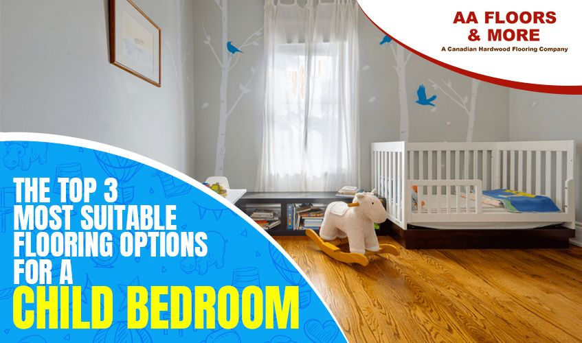 Most Suitable Flooring Option for a Child Bedroom
