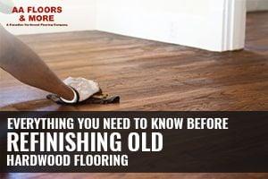 How to Refinish Old Hardwood Floors?
