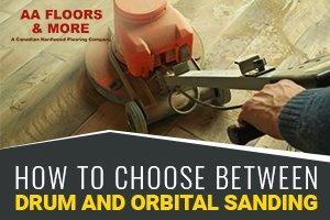 Orbital Vs. Drum Sanding for Home Flooring
