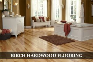 ULTIMATE BUYING GUIDE of BIRCH HARDWOOD FLOORING