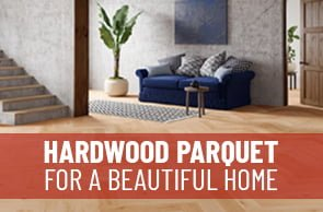 The ultimate guide to hardwood parquet for a beautiful home