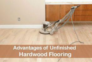 Advantages of Unfinished Hardwood Flooring
